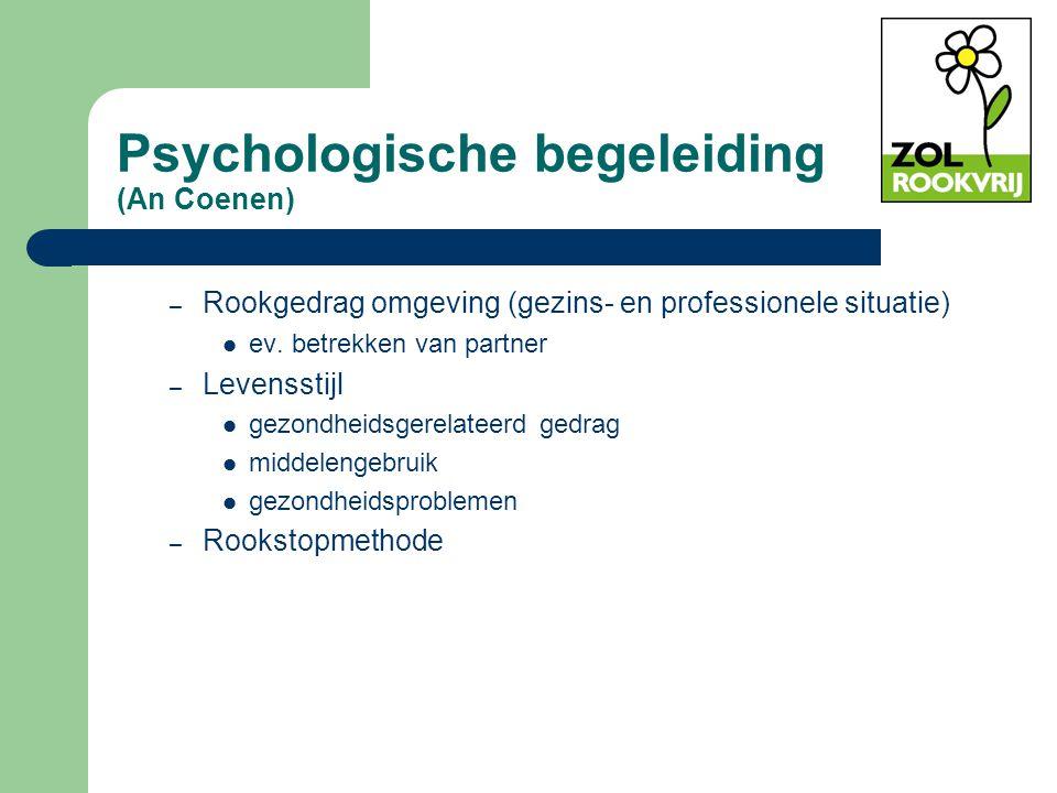 Psychologische begeleiding (An Coenen) – Rookgedrag omgeving (gezins- en professionele situatie) ev. betrekken van partner – Levensstijl gezondheidsge