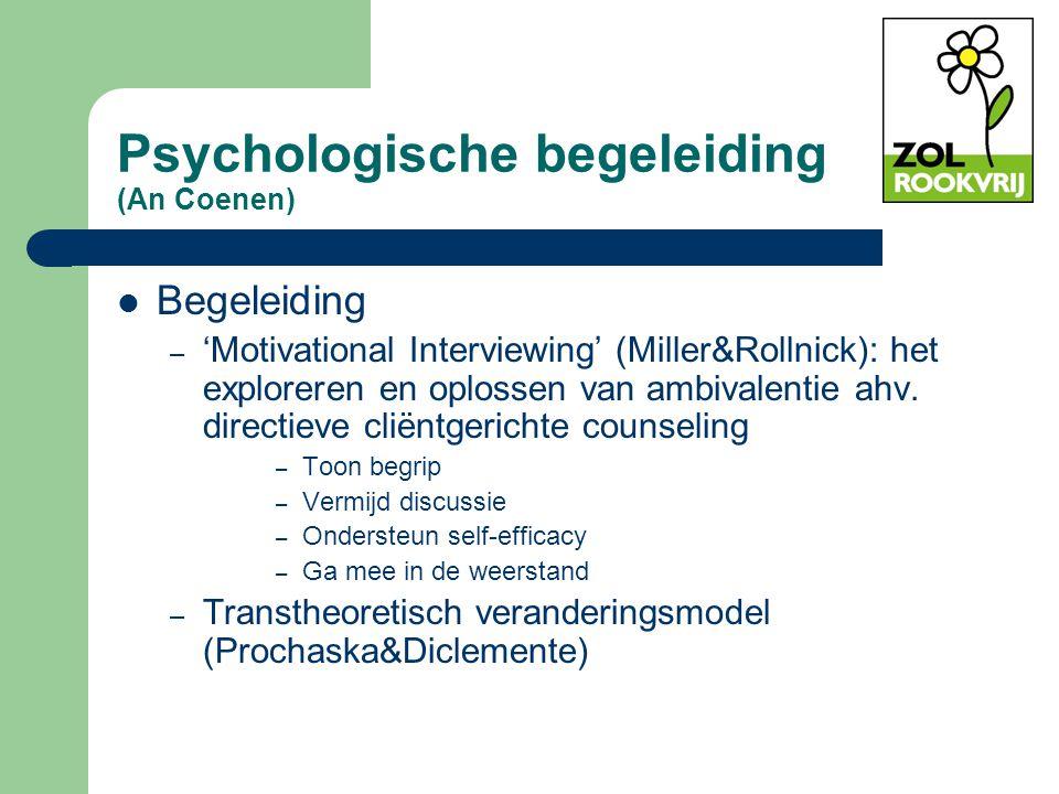 Psychologische begeleiding (An Coenen) Begeleiding – 'Motivational Interviewing' (Miller&Rollnick): het exploreren en oplossen van ambivalentie ahv. d