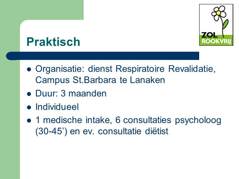 Praktisch Organisatie: dienst Respiratoire Revalidatie, Campus St.Barbara te Lanaken Duur: 3 maanden Individueel 1 medische intake, 6 consultaties psy