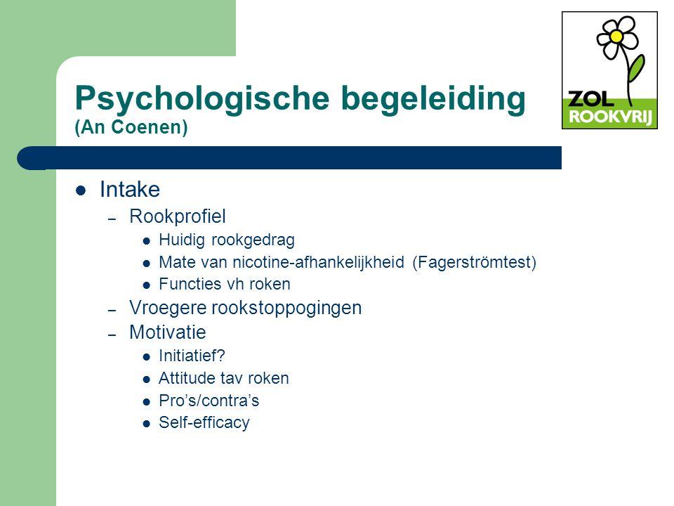 Psychologische begeleiding (An Coenen) Intake – Rookprofiel Huidig rookgedrag Mate van nicotine-afhankelijkheid (Fagerströmtest) Functies vh roken – V