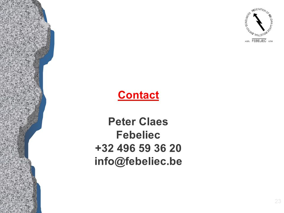 23 Contact Peter Claes Febeliec +32 496 59 36 20 info@febeliec.be