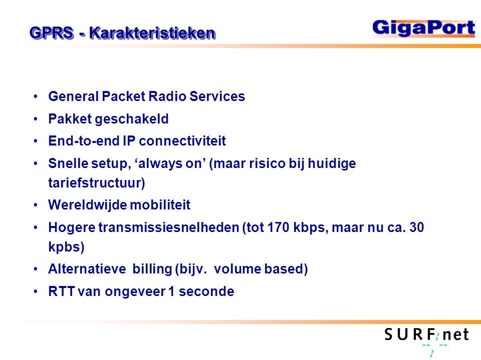 GPRS - Karakteristieken General Packet Radio Services Pakket geschakeld End-to-end IP connectiviteit Snelle setup, 'always on' (maar risico bij huidige tariefstructuur) Wereldwijde mobiliteit Hogere transmissiesnelheden (tot 170 kbps, maar nu ca.