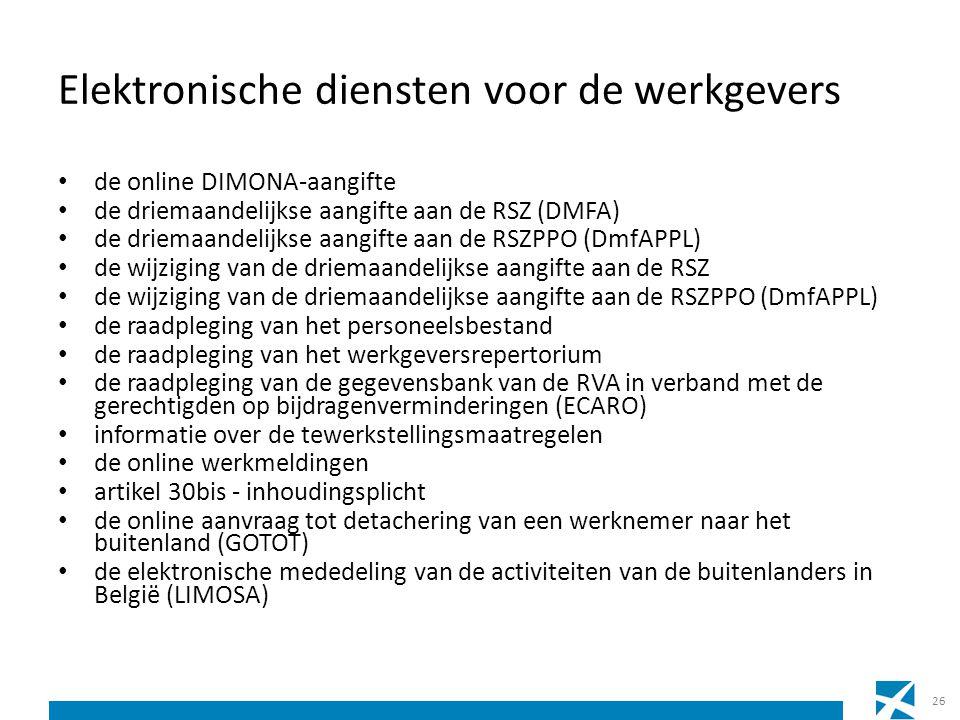 Elektronische diensten voor de werkgevers de online DIMONA-aangifte de driemaandelijkse aangifte aan de RSZ (DMFA) de driemaandelijkse aangifte aan de
