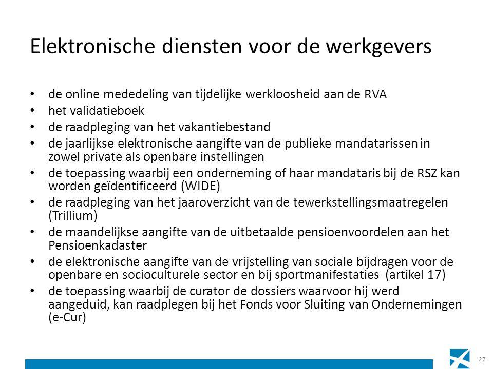 Elektronische diensten voor de werkgevers de online mededeling van tijdelijke werkloosheid aan de RVA het validatieboek de raadpleging van het vakanti