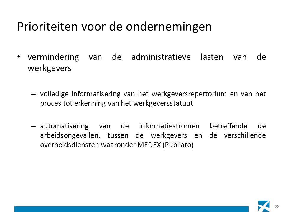Prioriteiten voor de ondernemingen vermindering van de administratieve lasten van de werkgevers – volledige informatisering van het werkgeversrepertor