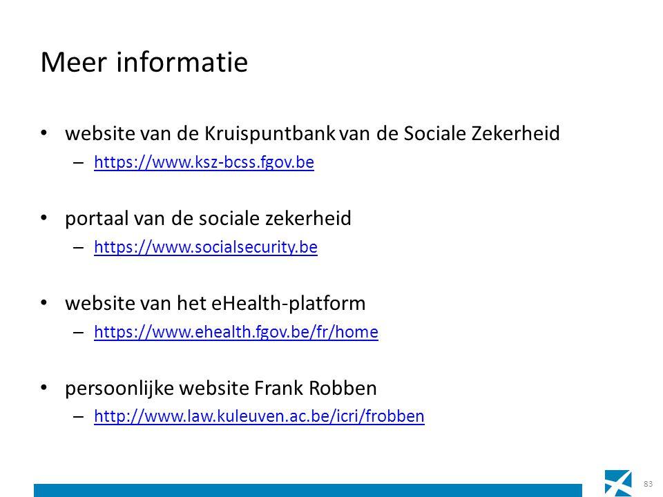 Meer informatie website van de Kruispuntbank van de Sociale Zekerheid – https://www.ksz-bcss.fgov.be https://www.ksz-bcss.fgov.be portaal van de socia