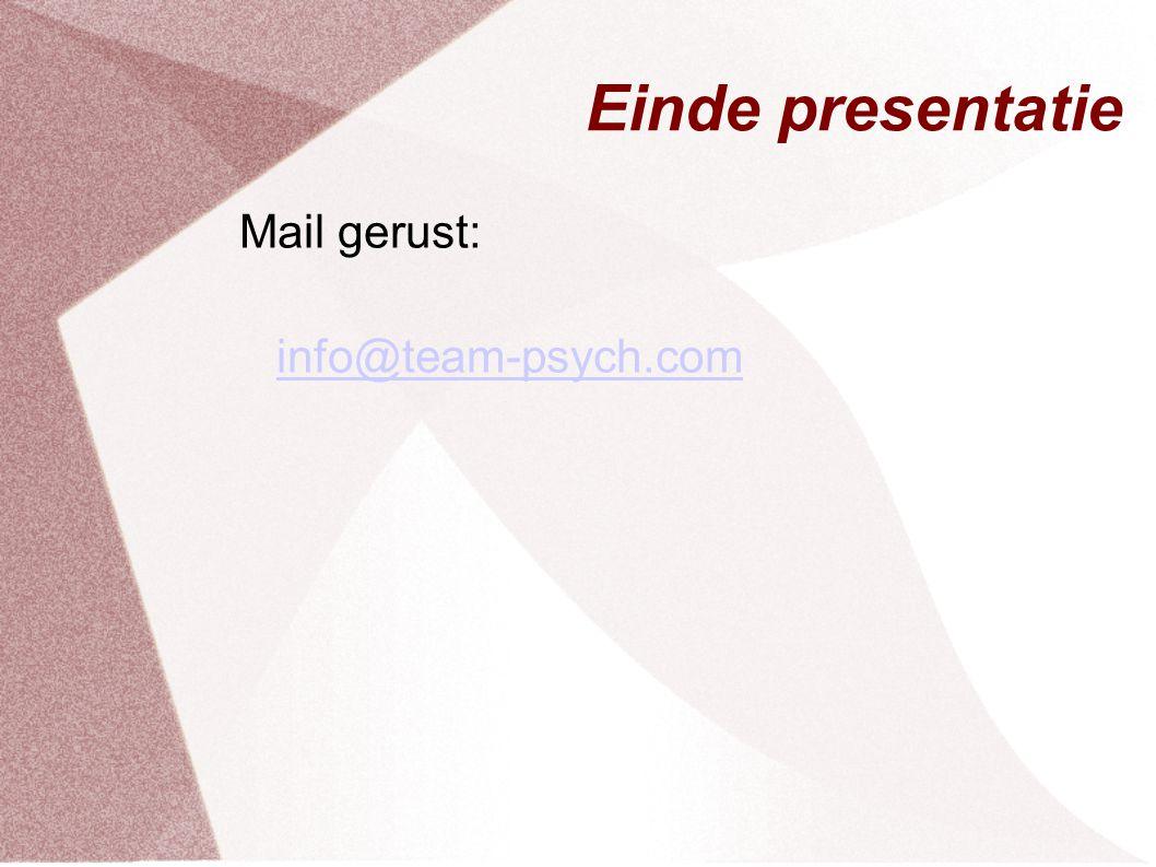 Einde presentatie Mail gerust: info@team-psych.com