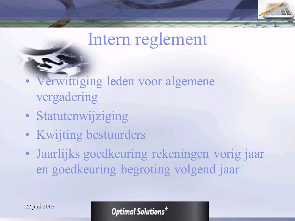 22 juni 2005 Waarom Optimal Solutions.