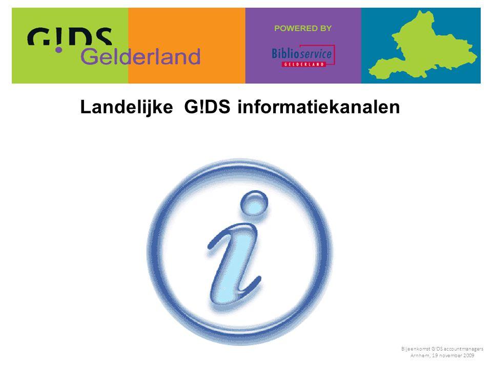 Landelijke G!DS informatiekanalen Bijeenkomst G!DS accountmanagers Arnhem, 19 november 2009