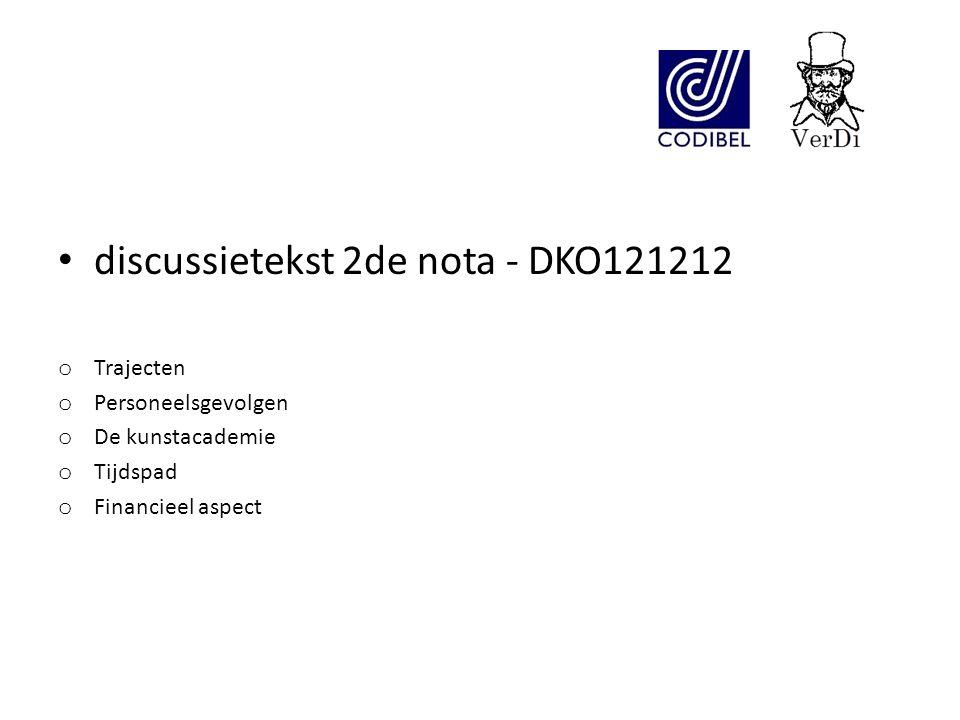 discussietekst 2de nota - DKO121212 o Trajecten o Personeelsgevolgen o De kunstacademie o Tijdspad o Financieel aspect
