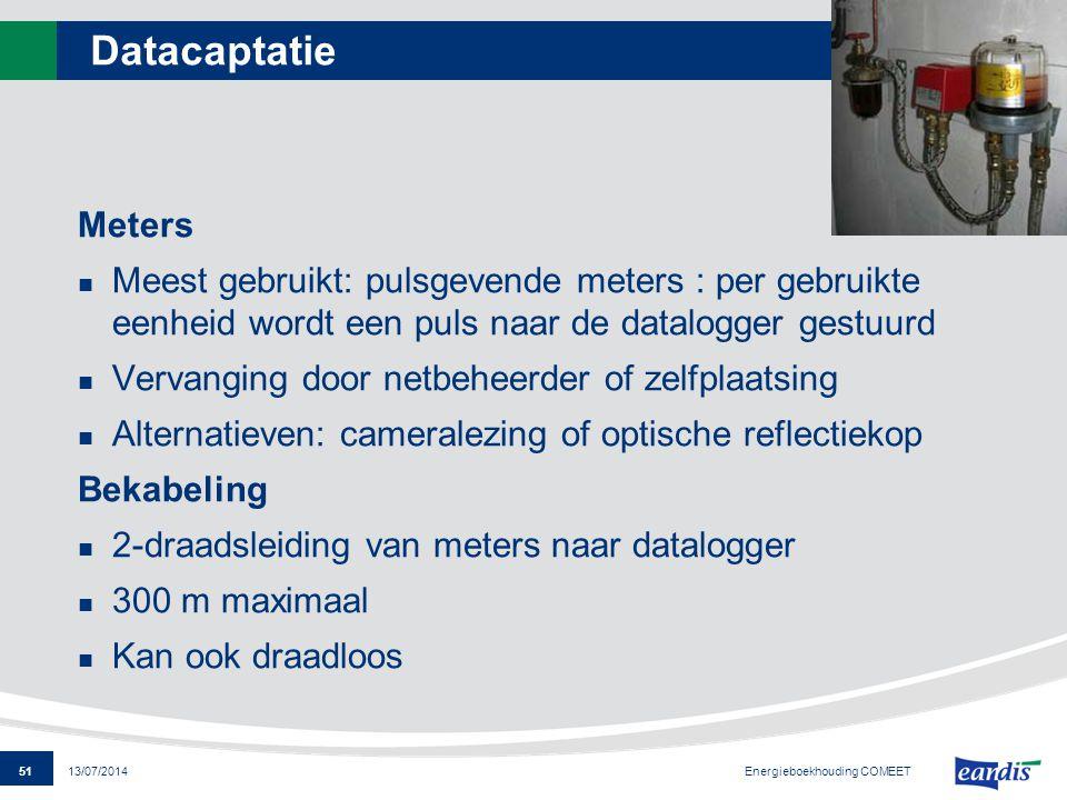 51 13/07/2014 Datacaptatie Meters Meest gebruikt: pulsgevende meters : per gebruikte eenheid wordt een puls naar de datalogger gestuurd Vervanging doo