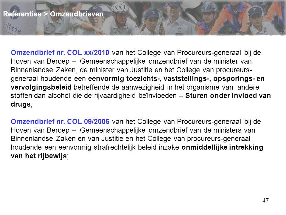 47 Referenties > Omzendbrieven Omzendbrief nr. COL xx/2010 van het College van Procureurs-generaal bij de Hoven van Beroep – Gemeenschappelijke omzend
