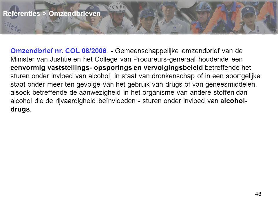 48 Referenties > Omzendbrieven Omzendbrief nr. COL 08/2006. - Gemeenschappelijke omzendbrief van de Minister van Justitie en het College van Procureur