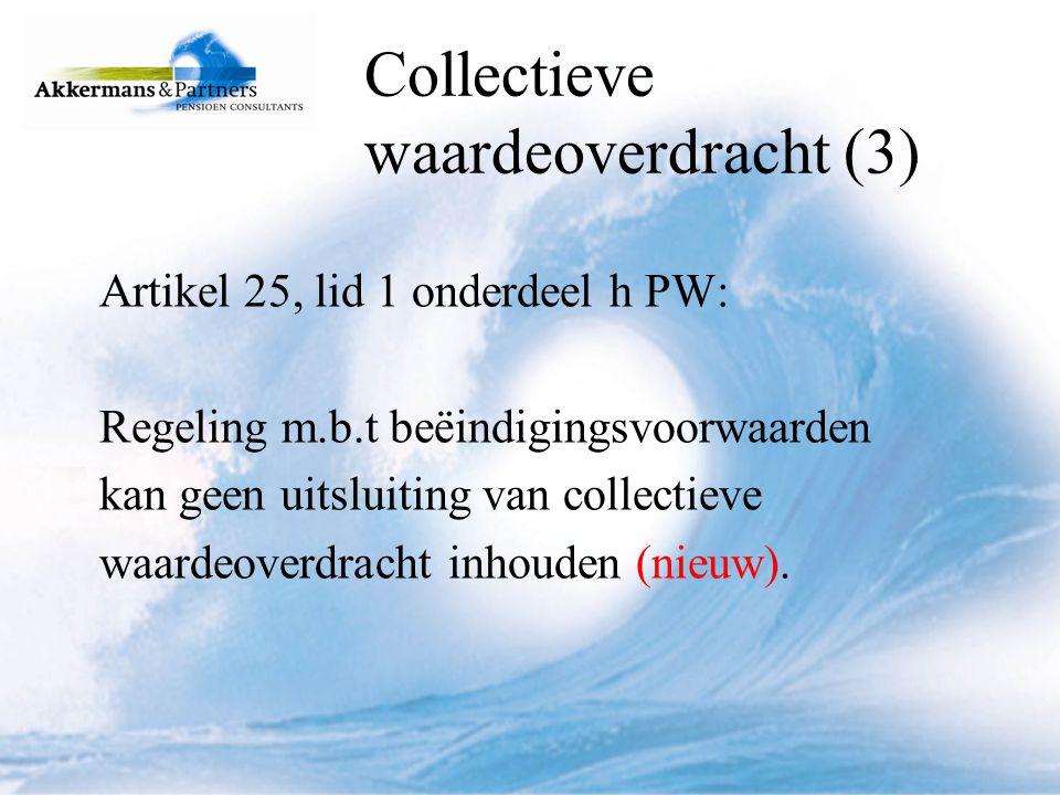 Collectieve Waardeoverdracht (4) Gevolg: bestaande pensioencontracten i.v.m.