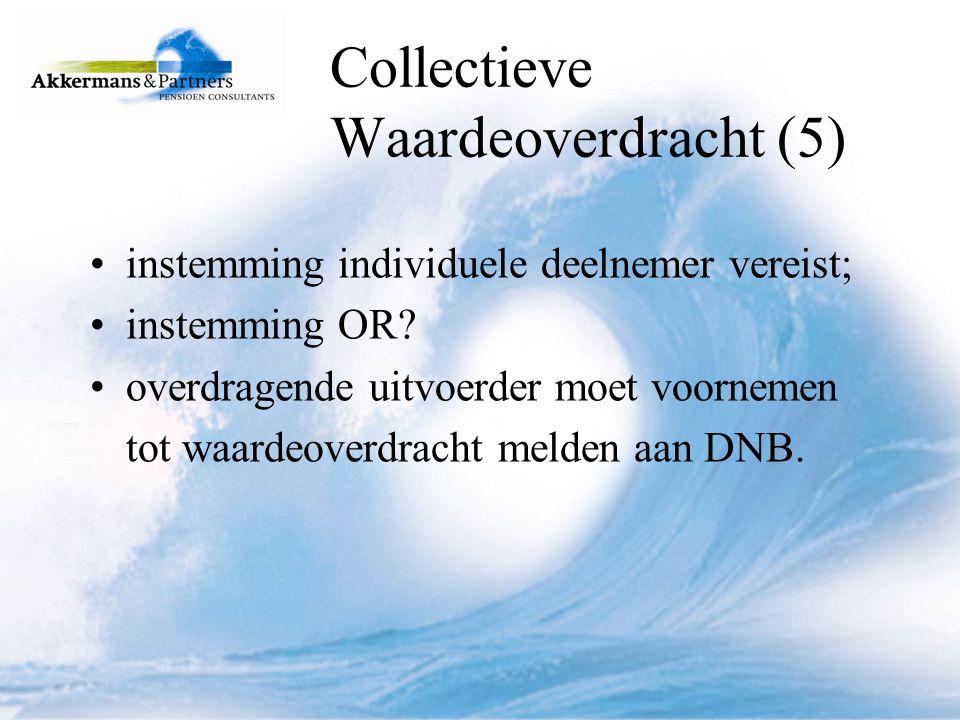 Individuele Waardeoverdracht (1) C-polissen: Overgangsrecht geen uitvoeringsovereenkomst nodig; geen veranderingen; eindigen vanzelf: einde dienstbetrekking: niet meenemen; pensionering.