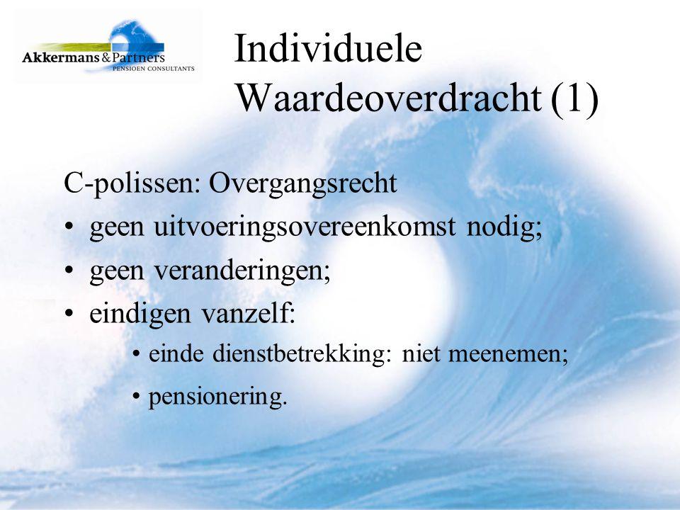 Individuele Waardeoverdracht (2) Verschillende C-polissen bij één werkgever: naar één uniforme regeling i.v.m.
