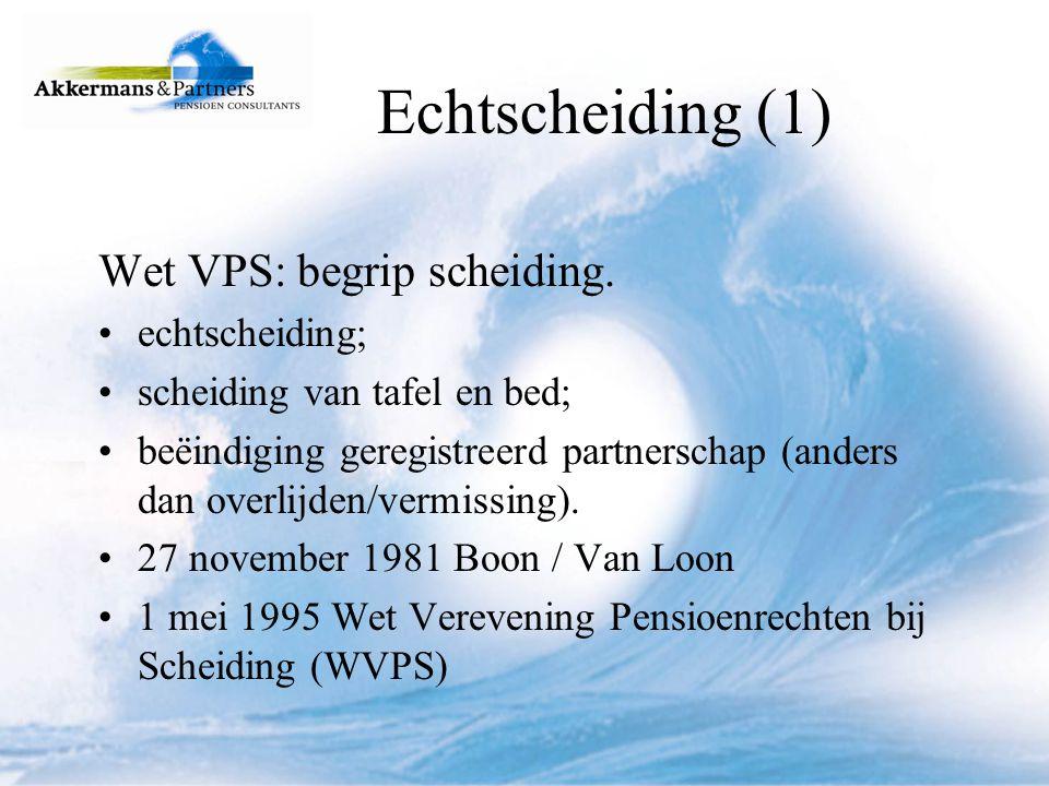 Echtscheiding (2) Wet VPS: Artikel 3: OP, (TOP, prepensioen); Artikel 3a: Bijzonder Partnerpensioen (nieuw alleen voor DGA).
