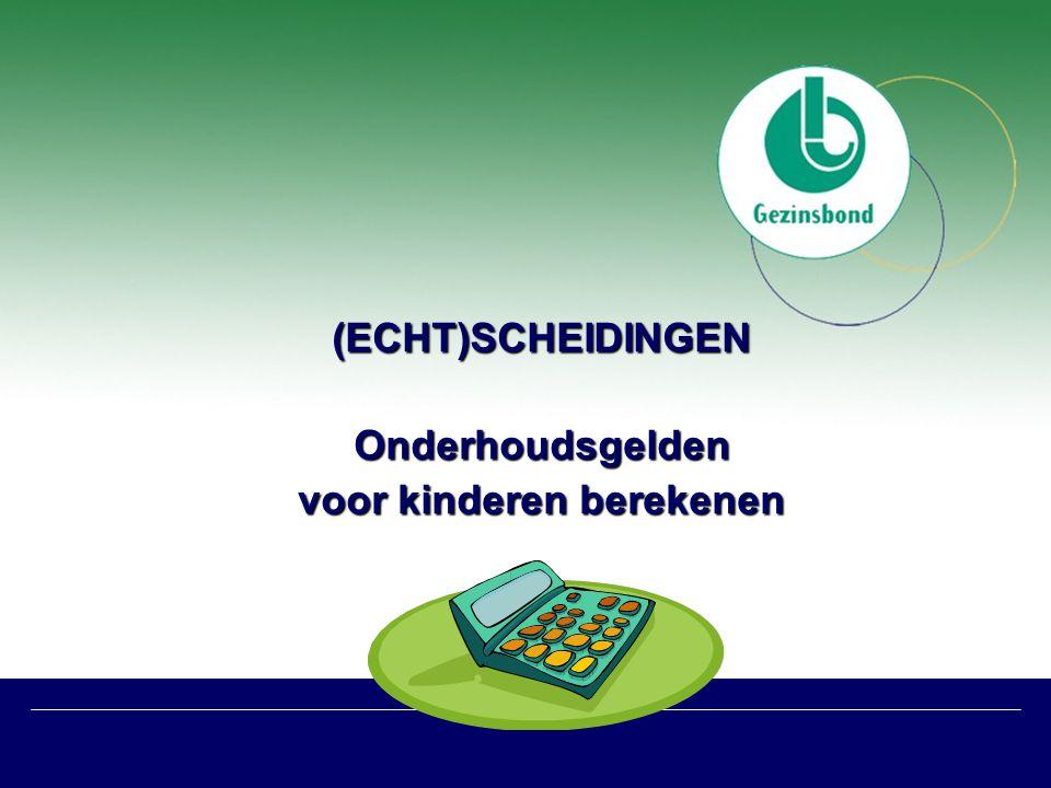 (ECHT)SCHEIDINGENOnderhoudsgelden voor kinderen berekenen (ECHT)SCHEIDINGENOnderhoudsgelden