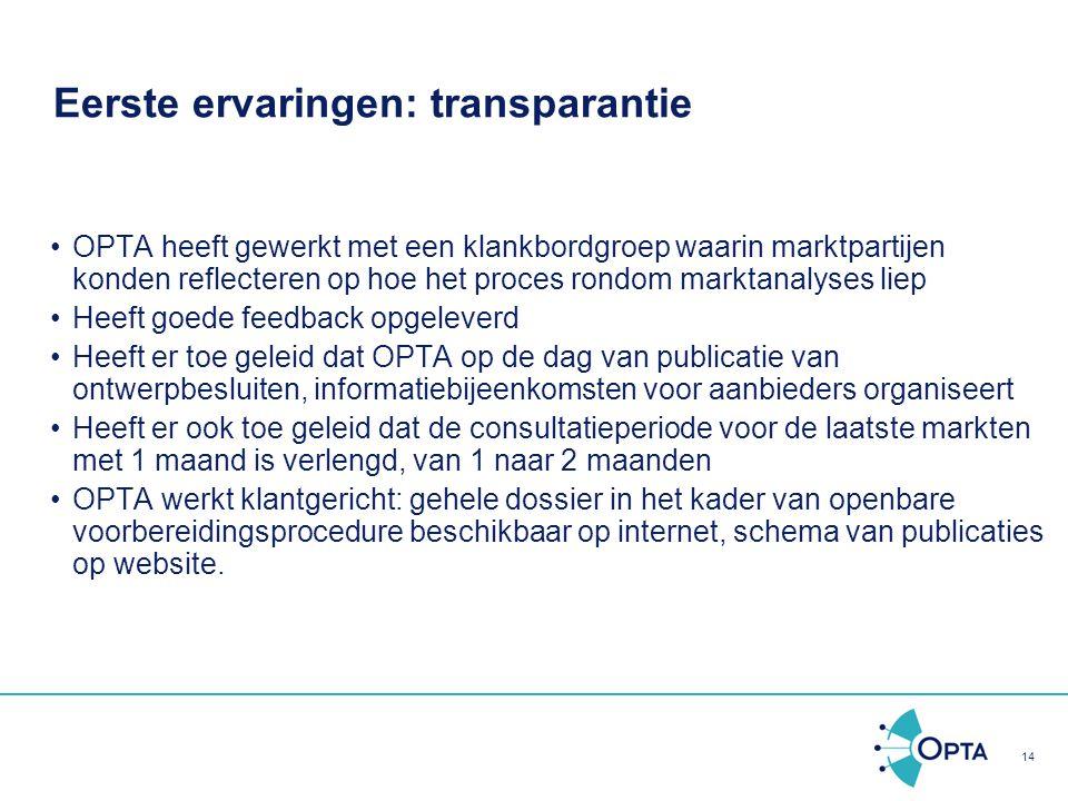 14 Eerste ervaringen: transparantie OPTA heeft gewerkt met een klankbordgroep waarin marktpartijen konden reflecteren op hoe het proces rondom marktan