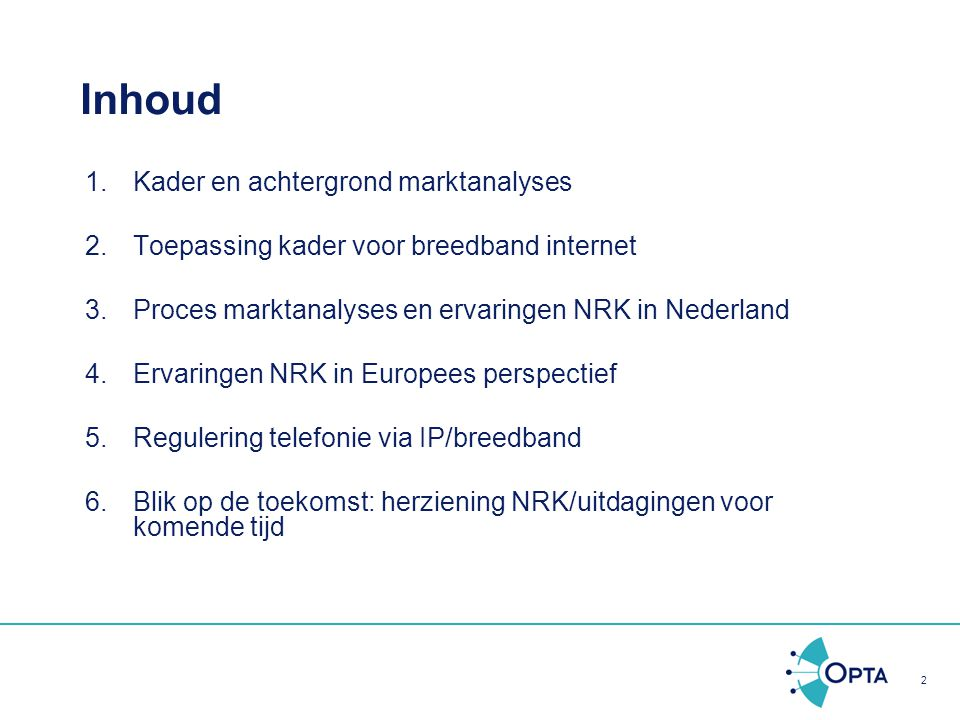 2 Inhoud 1.Kader en achtergrond marktanalyses 2.Toepassing kader voor breedband internet 3.Proces marktanalyses en ervaringen NRK in Nederland 4.Ervar