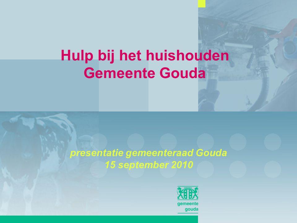Hulp bij het huishouden Gemeente Gouda presentatie gemeenteraad Gouda 15 september 2010