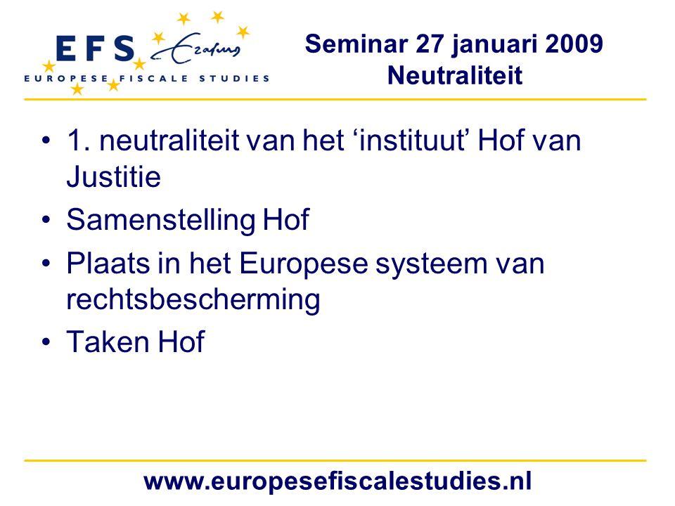 Seminar 27 januari 2009 Neutraliteit www.europesefiscalestudies.nl 1.