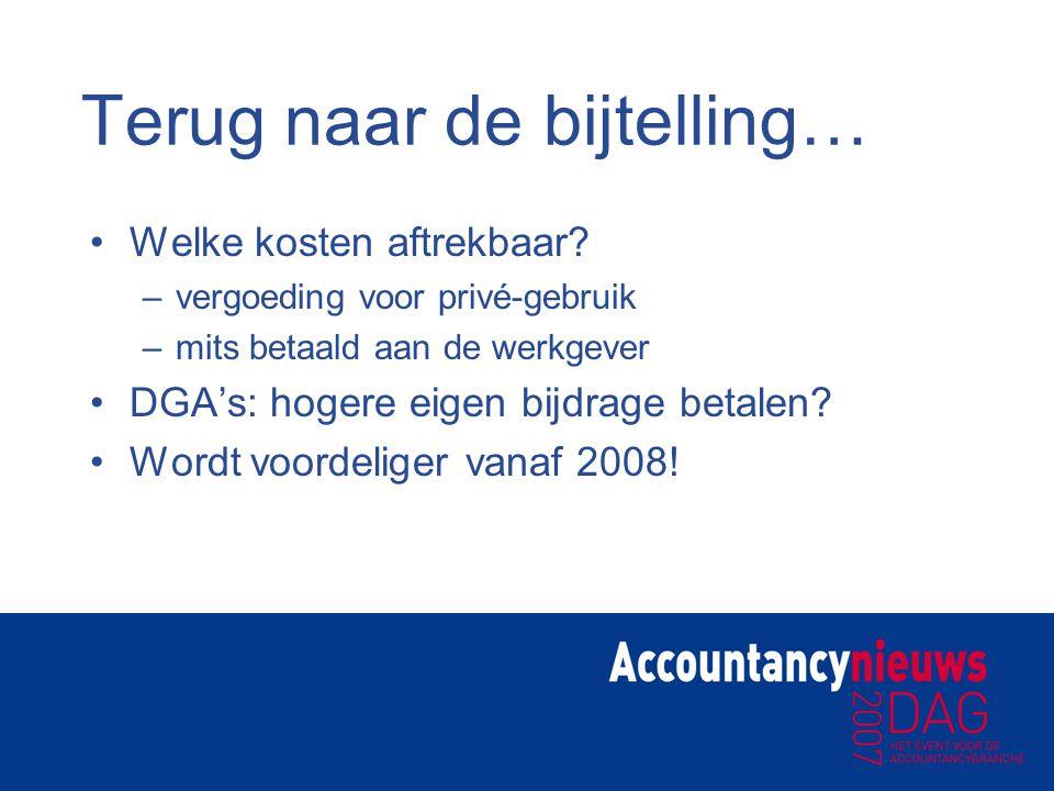 Terug naar de bijtelling… Welke kosten aftrekbaar? –vergoeding voor privé-gebruik –mits betaald aan de werkgever DGA's: hogere eigen bijdrage betalen?