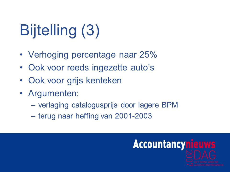 Afbouw BPM 2007: 45,2% - € 1540 (benzine) of 45,2% + € 328 (diesel) Vanaf 1 februari 2008: –42,3% - € 1442 (benzine) –42,3% + € 307 (diesel) –gelijktijdige verhoging MRB 2009 – 2013: jaarlijkse afbouw met 5%