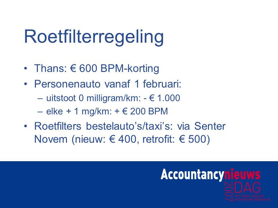 Roetfilterregeling Thans: € 600 BPM-korting Personenauto vanaf 1 februari: –uitstoot 0 milligram/km: - € 1.000 –elke + 1 mg/km: + € 200 BPM Roetfilter