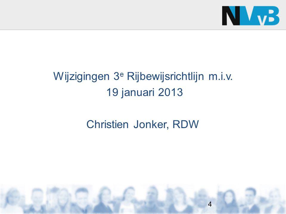 Overige wijzigingen 3 e Rijbewijsrichtlijn m.i.v. 19-01-2013 55