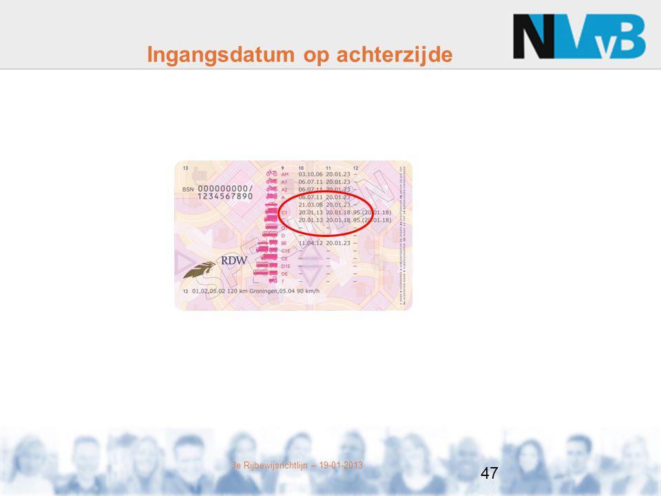 3e Rijbewijsrichtlijn – 19-01-2013 Ingangsdatum op achterzijde 47