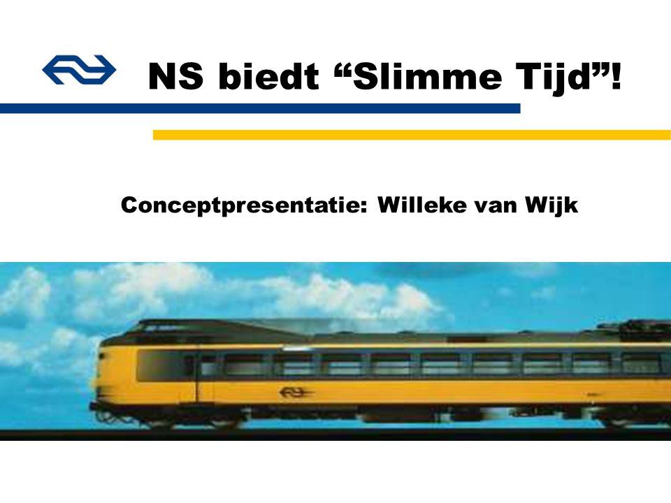 NS biedt Slimme Tijd ! Conceptpresentatie: Willeke van Wijk