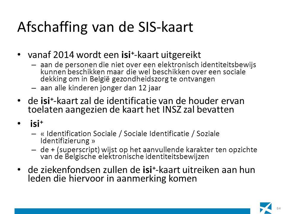 Afschaffing van de SIS-kaart vanaf 2014 wordt een isi + -kaart uitgereikt – aan de personen die niet over een elektronisch identiteitsbewijs kunnen be