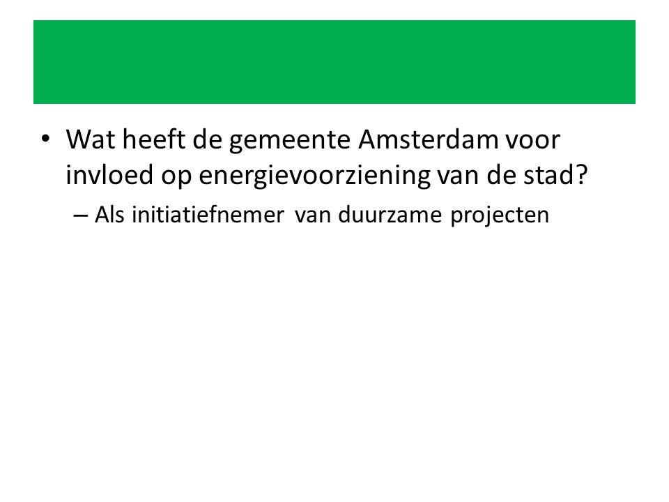 Wat heeft de gemeente Amsterdam voor invloed op energievoorziening van de stad.