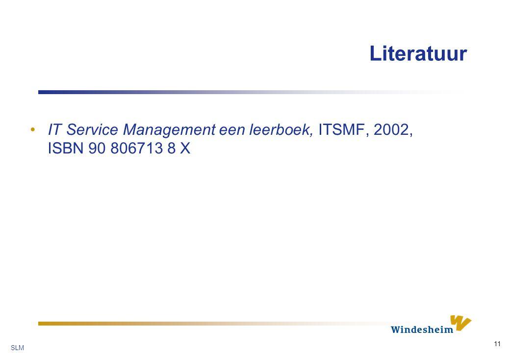 SLM 11 Literatuur IT Service Management een leerboek, ITSMF, 2002, ISBN 90 806713 8 X