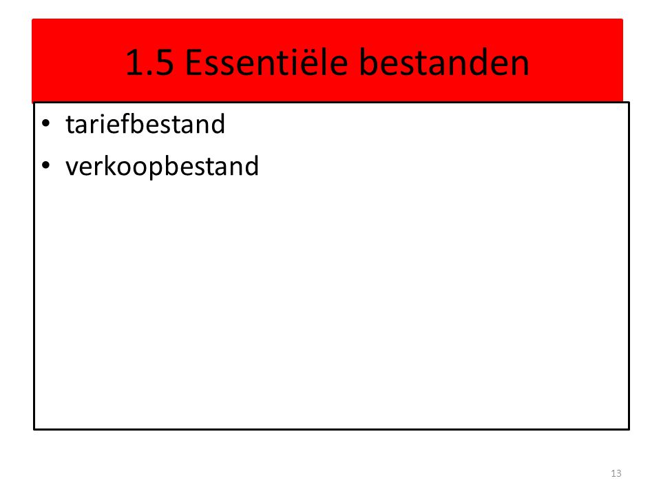1.5 Essentiële bestanden tariefbestand verkoopbestand 13