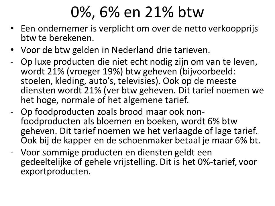 0%, 6% en 21% btw Een ondernemer is verplicht om over de netto verkoopprijs btw te berekenen. Voor de btw gelden in Nederland drie tarieven. -Op luxe
