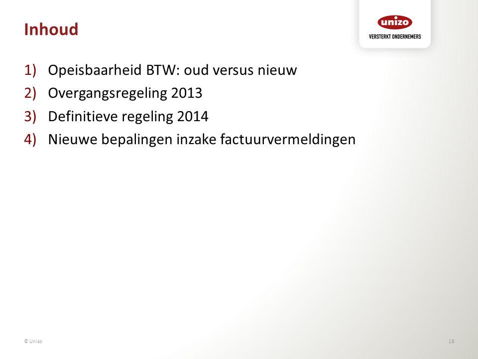 Inhoud 1)Opeisbaarheid BTW: oud versus nieuw 2)Overgangsregeling 2013 3)Definitieve regeling 2014 4)Nieuwe bepalingen inzake factuurvermeldingen © Uni