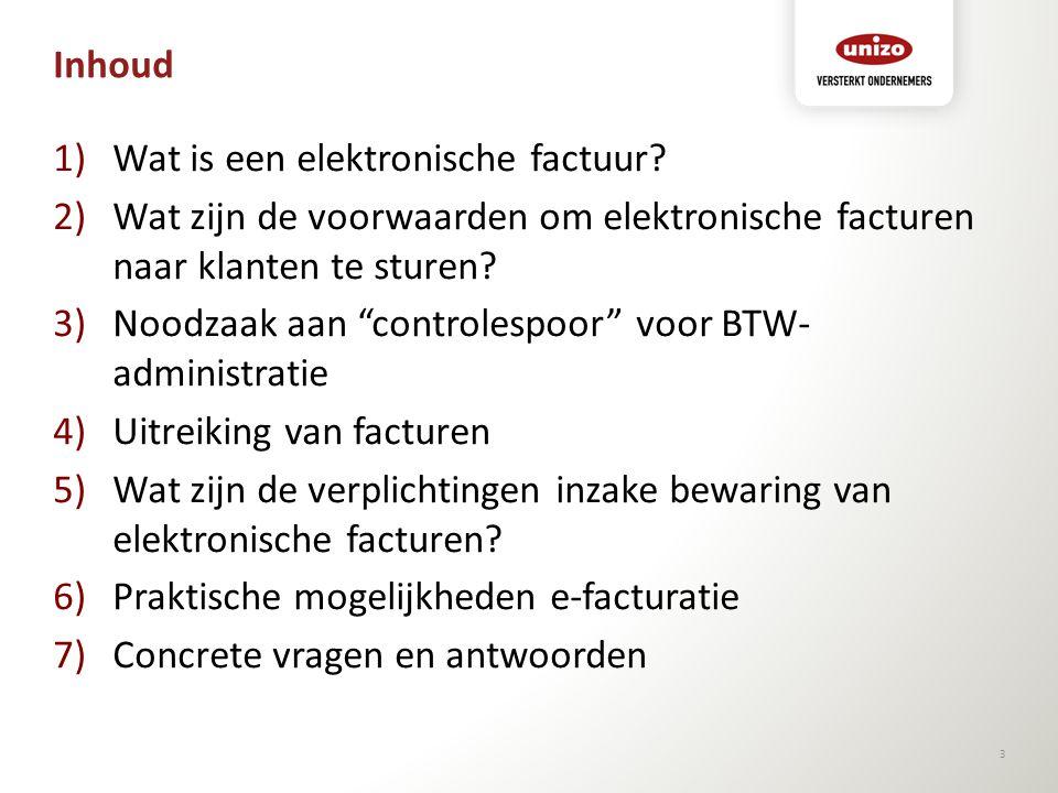 """Inhoud 1)Wat is een elektronische factuur? 2)Wat zijn de voorwaarden om elektronische facturen naar klanten te sturen? 3)Noodzaak aan """"controlespoor"""""""