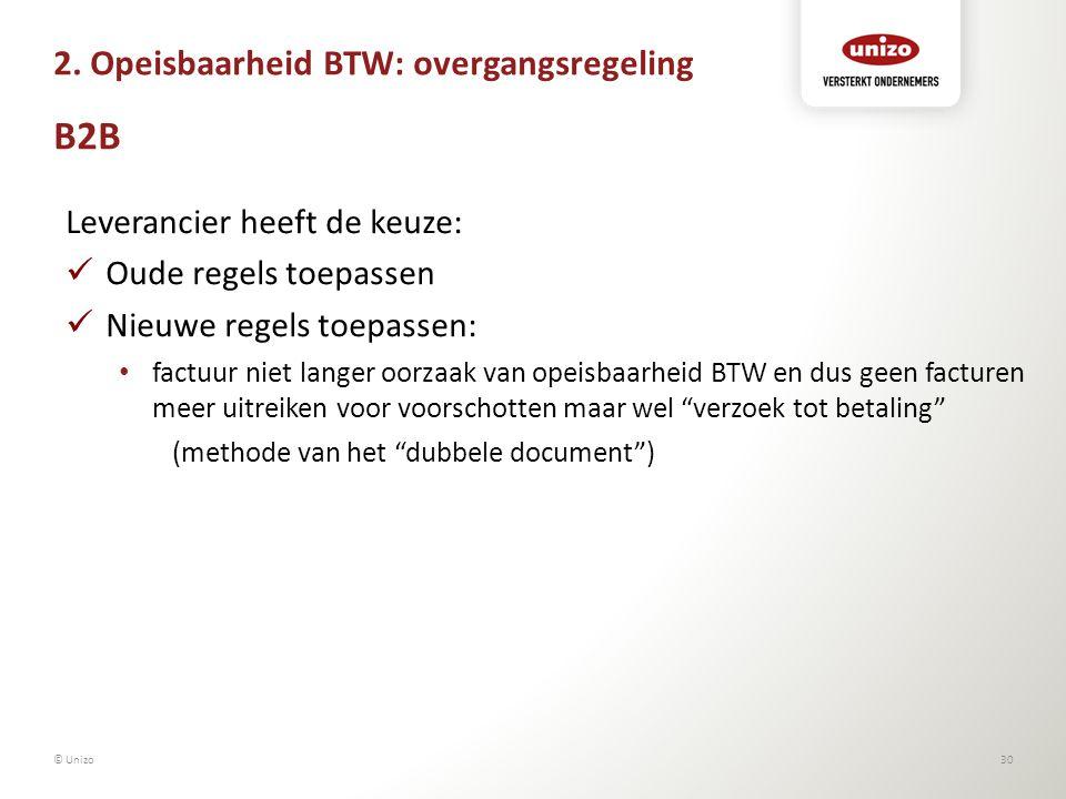 2. Opeisbaarheid BTW: overgangsregeling B2B Leverancier heeft de keuze: Oude regels toepassen Nieuwe regels toepassen: factuur niet langer oorzaak van