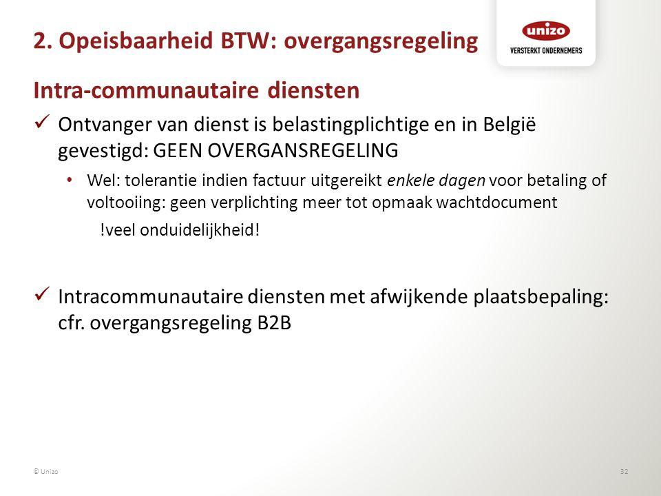 2. Opeisbaarheid BTW: overgangsregeling Intra-communautaire diensten Ontvanger van dienst is belastingplichtige en in België gevestigd: GEEN OVERGANSR