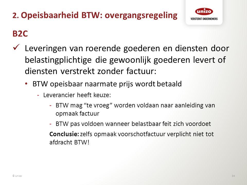 2. Opeisbaarheid BTW: overgangsregeling B2C Leveringen van roerende goederen en diensten door belastingplichtige die gewoonlijk goederen levert of die