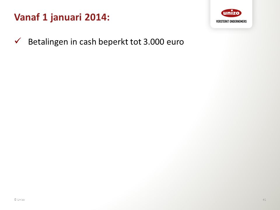 Vanaf 1 januari 2014: Betalingen in cash beperkt tot 3.000 euro © Unizo41