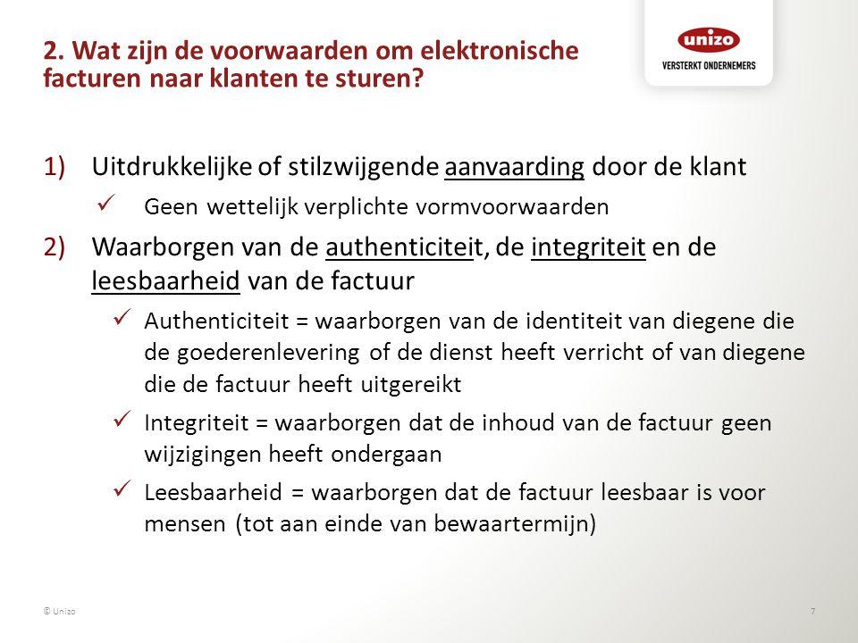 2. Wat zijn de voorwaarden om elektronische facturen naar klanten te sturen? 1)Uitdrukkelijke of stilzwijgende aanvaarding door de klant Geen wettelij