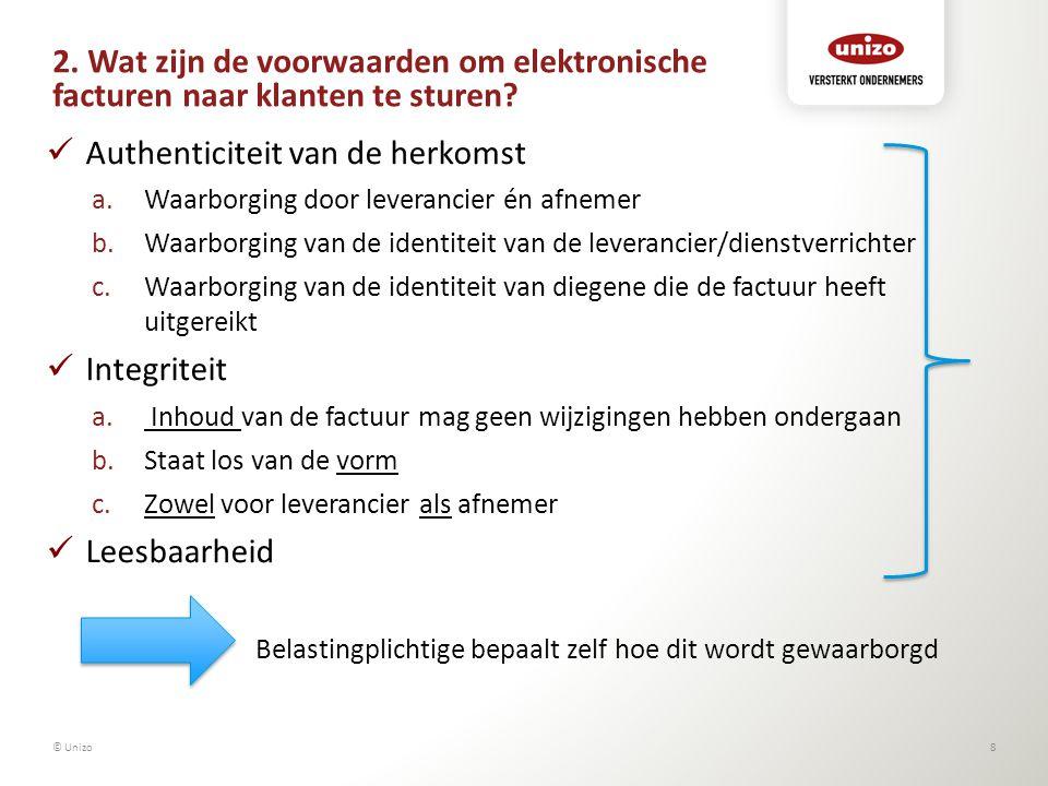 2. Wat zijn de voorwaarden om elektronische facturen naar klanten te sturen? Authenticiteit van de herkomst a.Waarborging door leverancier én afnemer