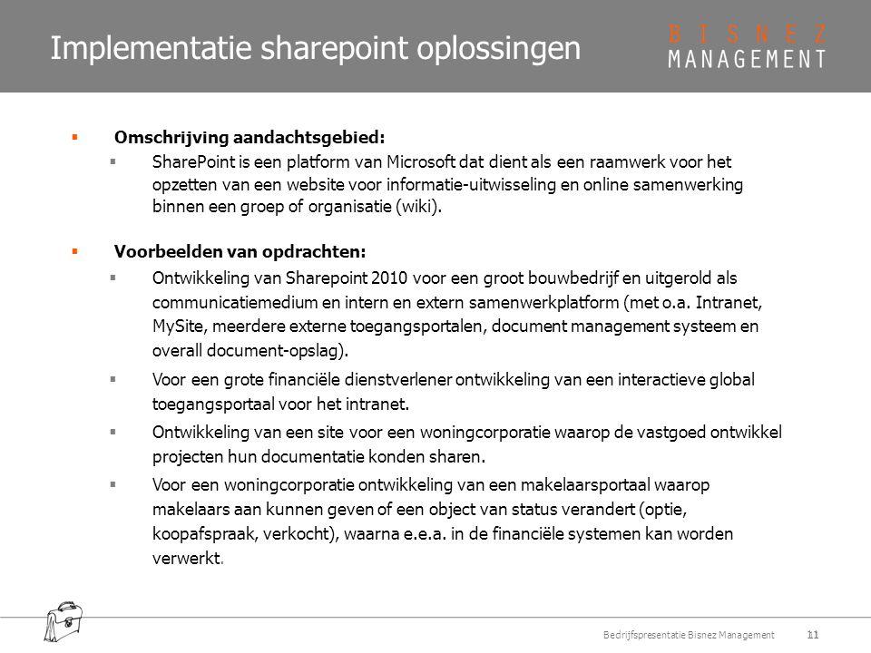 Implementatie sharepoint oplossingen  Omschrijving aandachtsgebied:  SharePoint is een platform van Microsoft dat dient als een raamwerk voor het opzetten van een website voor informatie-uitwisseling en online samenwerking binnen een groep of organisatie (wiki).