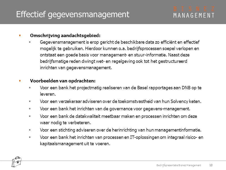 Effectief gegevensmanagement  Omschrijving aandachtsgebied:  Gegevensmanagement is erop gericht de beschikbare data zo efficiënt en effectief mogelijk te gebruiken.