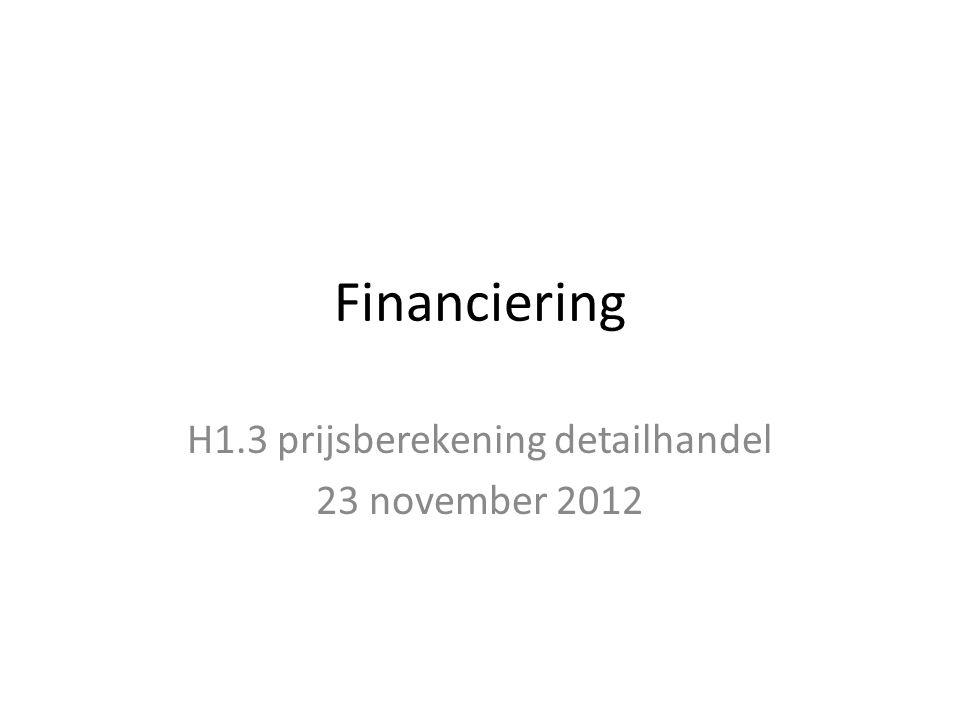 Financiering H1.3 prijsberekening detailhandel 23 november 2012
