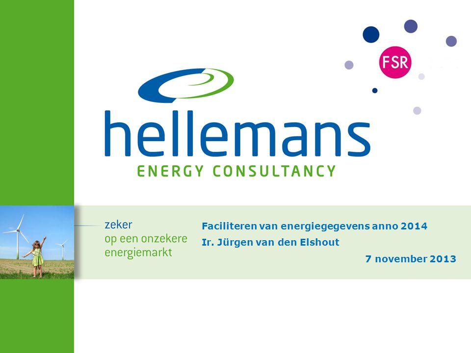 Faciliteren van energiegegevens anno 2014 Ir. Jürgen van den Elshout 7 november 2013