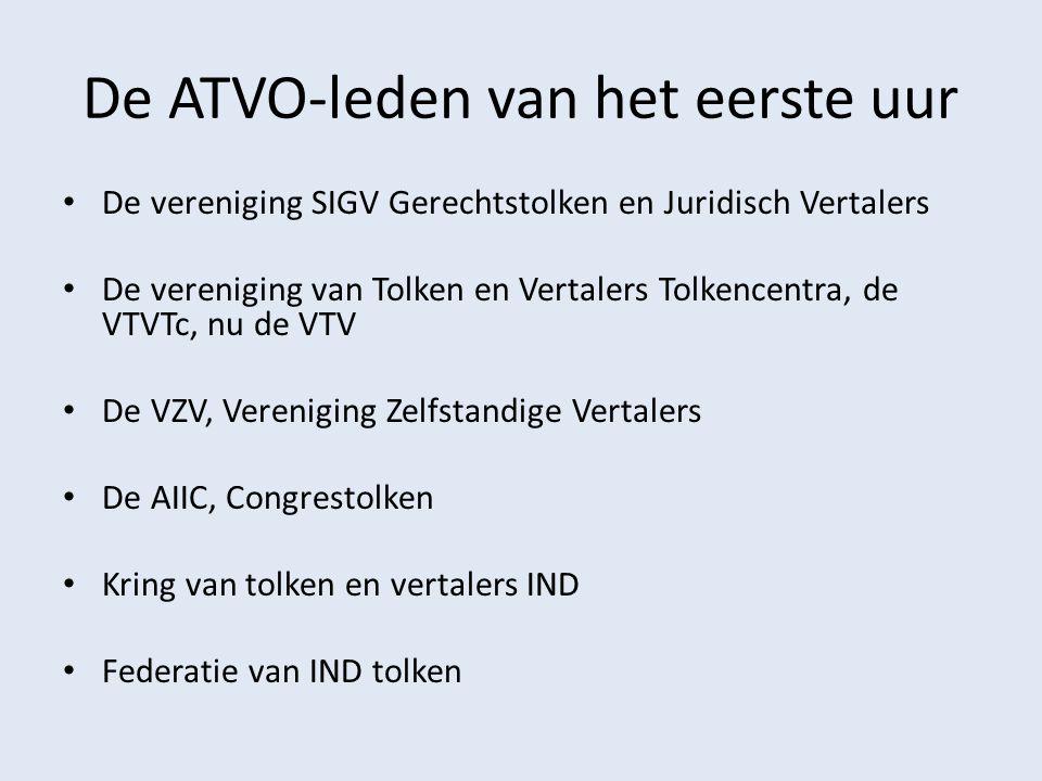 De ATVO-leden van het eerste uur De vereniging SIGV Gerechtstolken en Juridisch Vertalers De vereniging van Tolken en Vertalers Tolkencentra, de VTVTc